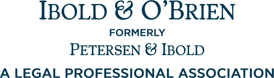 Ibold & O'Brien Formerly Petersen & Ibold A Legal Professional Association